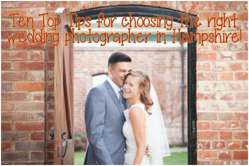 How To Choose The Right Photographer For Your Hampshire Wedding